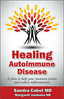 Healing Autoimmune Disease: A Plan to Help Your Immune System and Reduce Inflammation by Dr Sandra Cabot, Sandra Cabot MD, Margaret Jasinska (Paperback / softback, 2016)