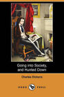 Going Into Society, and Hunted Down (Dodo Press) by Charles Dickens (Paperback / softback, 2007)