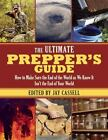The Ultimate Preppers' Guide : How to Make Sure the End of the World as We Know It Isn't the End of Your World by David S. Black (2014, Paperback)