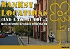 Banksy Locations (and a Tour): More Graffiti Locations from the UK: v. 2 by Martin Bull (Hardback, 2010)