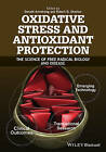 Textbook of Oxidative Stress and Antioxidant Protection: The Science of Free Radical Biology and Disease by John Wiley & Sons Inc (Hardback, 2016)