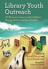 Library Youth Outreach: 26 Ways to Connect with Children, Young Adults and Their Families by McFarland & Co  Inc (Paperback, 2013)