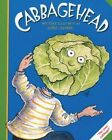 Cabbagehead by Loris Lesynski (Paperback, 2003)