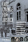 Last Chance for Justice: How Relentless Investigators Uncovered New Evidence Convicting the Birmingham Church Bombers by T. K. Thorne (Hardback, 2013)