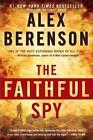 A John Wells Novel: The Faithful Spy by Alex Berenson (2011, Paperback)