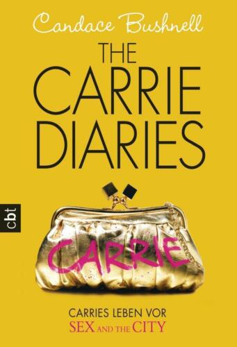1 von 1 - The Carrie Diaries 01 - Carries Leben vor Sex and the City, Candace Bushnell