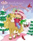 Strawberry Shortcake: Berry Merry Christmas by Monique Stephens (2003, Hardcover)