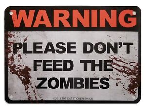 Metal-Sign-Please-don-039-t-feed-the-zombies