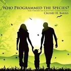 Who Programmed The Species? The Theory of Scientific Coincidence Paperback – 29 Oct 2008