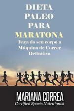 DIETA PALEO para MARATONA : Faca Do Seu Corpo a Maquina de Correr Definitiva...