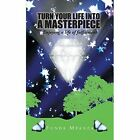 Turn Your Life Into a Masterpiece 9781496975195 Paperback