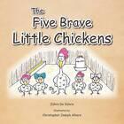 The Five Brave Little Chickens by Zahra De Valora, Zahra Abul-Fazl (Paperback / softback, 2011)
