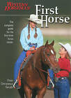 First Horse: The Complete Guide for the First-Time Horse Owner by Fran Devereux Smith (Paperback, 2005)