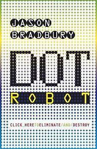 Dot-Robot-Bradbury-Jason-Very-Good-Book