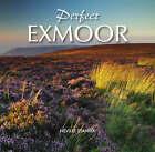 Perfect Exmoor by Neville Stanikk (Hardback, 2008)