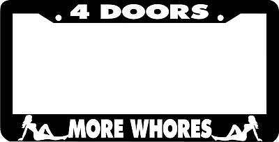 4 DOORS MORE WHORES jdm License Plate Frame