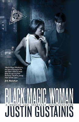 1 of 1 - Gustainis, Justin, Black Magic Woman (Quincey Morris 1), Very Good Book