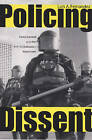 Policing Dissent: Social Control and the Anti-globalization Movement by Luis A. Fernandez (Paperback, 2008)