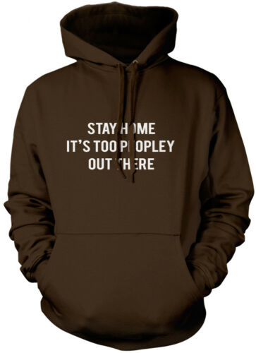 Antisocial Nerd Joke Unisex Hoodie Stay Home it/'s too Peopley Out There