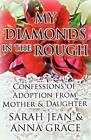 My Diamonds in the Rough by Anna Grace, Sarah Jean (Paperback / softback, 2012)