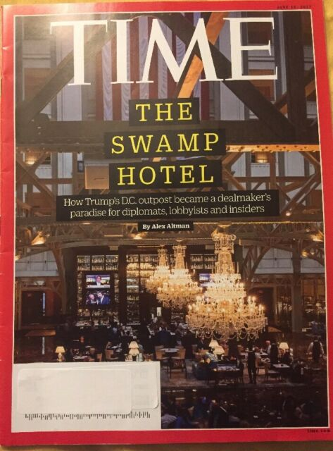 Time - June 19, 2017 Trump's SWAMP HOTEL-More Corruption & Kickbacks