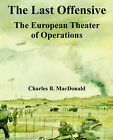The Last Offensive: The European Theater of Operations by Charles B MacDonald (Paperback / softback, 2005)