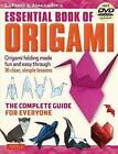 Lafosse and Alexander's Essential Book of Origami: The Complete Guide for Everyone by Richard L. Alexander, Michael G. LaFosse (Mixed media product, 2017)