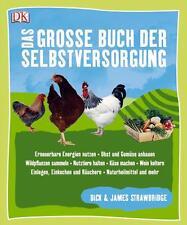 Das große Buch der Selbstversorgung von James Strawbridge und Dick...