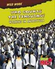 Who Counts the Penguins?: Working in Antarctica by Mary Meinking (Hardback, 2010)