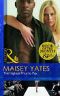 The Highest Price to Pay by Maisey Yates (Paperback, 2011)