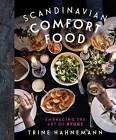 Scandinavian Comfort Food: Embracing the Art of Hygge by Trine Hahnemann (Hardback, 2016)