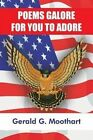 Poems Galore for You to Adore 9781418474577 by Gerald G. Moothart Book