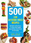 500 Low Glycemic Index Recipes by Dick Logue (Paperback, 2010)