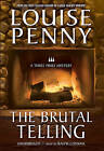 The Brutal Telling by Louise Penny (CD-Audio, 2009)