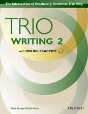 Trio Writing, Level 2 : With Online Practice by Alice Savage and Colin Ward...