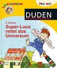 Duden Lesedetektive. Mal mit! Super-Luca rettet das Universum, 2. Klasse von Sabine Stehr (2011, Taschenbuch)
