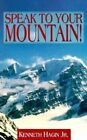 Speak to Your Mountain! by Kenneth E Hagin (Paperback / softback, 1993)
