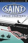 The Saint on the Spanish Main by Leslie Charteris (Paperback, 2014)