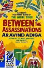 Between the Assassinations by Aravind Adiga (Paperback, 2010)