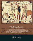 Wulf the Saxon by G A Henty (Paperback / softback, 2008)