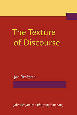 The Texture of Discourse: Towards an outline of connectivity theory, Renkema, Ja
