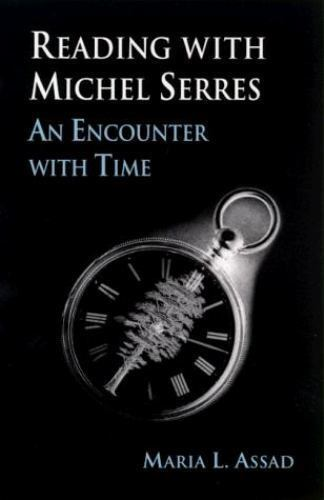 Reading With Michel Serres: An Encounter With Time (SUNY Series, Margins of Lit