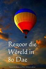 Regoor Die Wereld in 80 Dae : Around the World in 80 Days (Afrikaans Edition)...