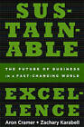 Sustainable Excellence: The Future of Business in a Fast-changing World by Aron Cramer, Zachary Karabell (Paperback, 2011)