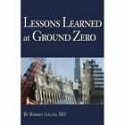 Lessons Learned at Ground Zero by MD Robert G Gillio, Robert G Gillio (Paperback / softback, 2002)
