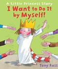 I Want to Do it by Myself! by Tony Ross (Paperback, 2011)