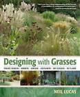 Designing With Grasses by Neil Lucas (Hardback, 2011)