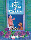 We Keep a Pig in the Parlor by Suzanne Bloom (Paperback / softback, 2004)