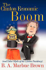 The Clinton Economic Boom by B A Marbue Brown (Paperback / softback, 2008)