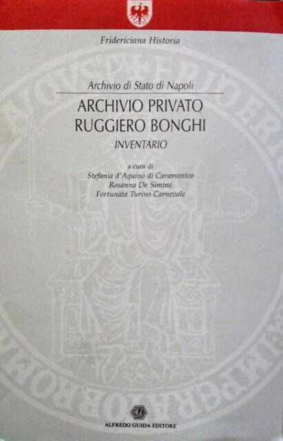 ARCHIVIO PRIVATO RUGGIERO BONGHI INVENTARIO ALFREDO GUIDA EDITORE 2000